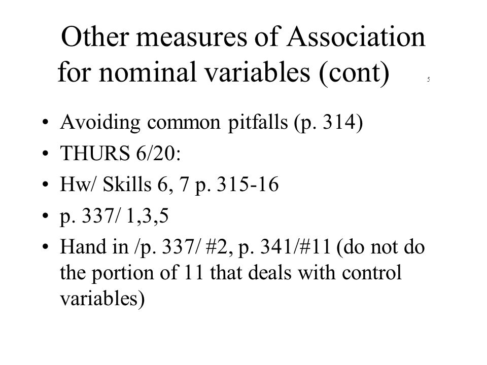 Other measures of Association for nominal variables (cont) 5 Avoiding common pitfalls (p.