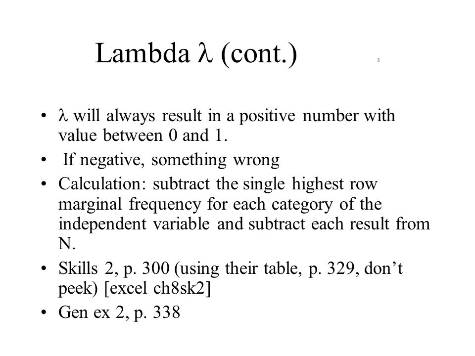 Lambda (cont.) 4 will always result in a positive number with value between 0 and 1.