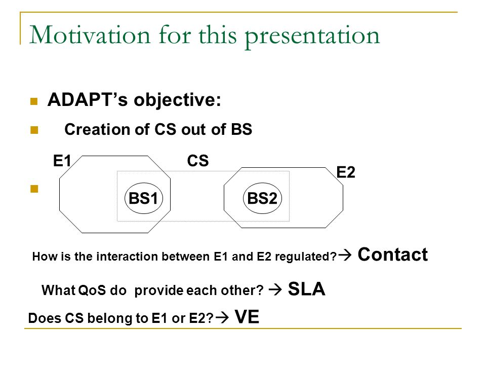 Definition of SLA Definition of SLA: agreement about some specific QoS of interest to Alice and Bob.