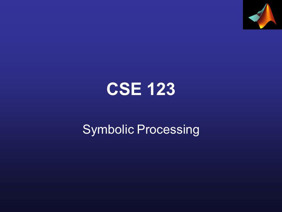 CSE 123 Symbolic Processing