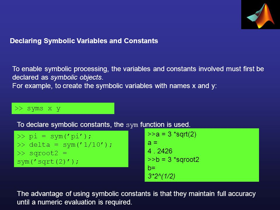 Symbolic Expressions Symbolic variables can be used in expressions and as arguments of functions in much the same way as numeric variables have been used.