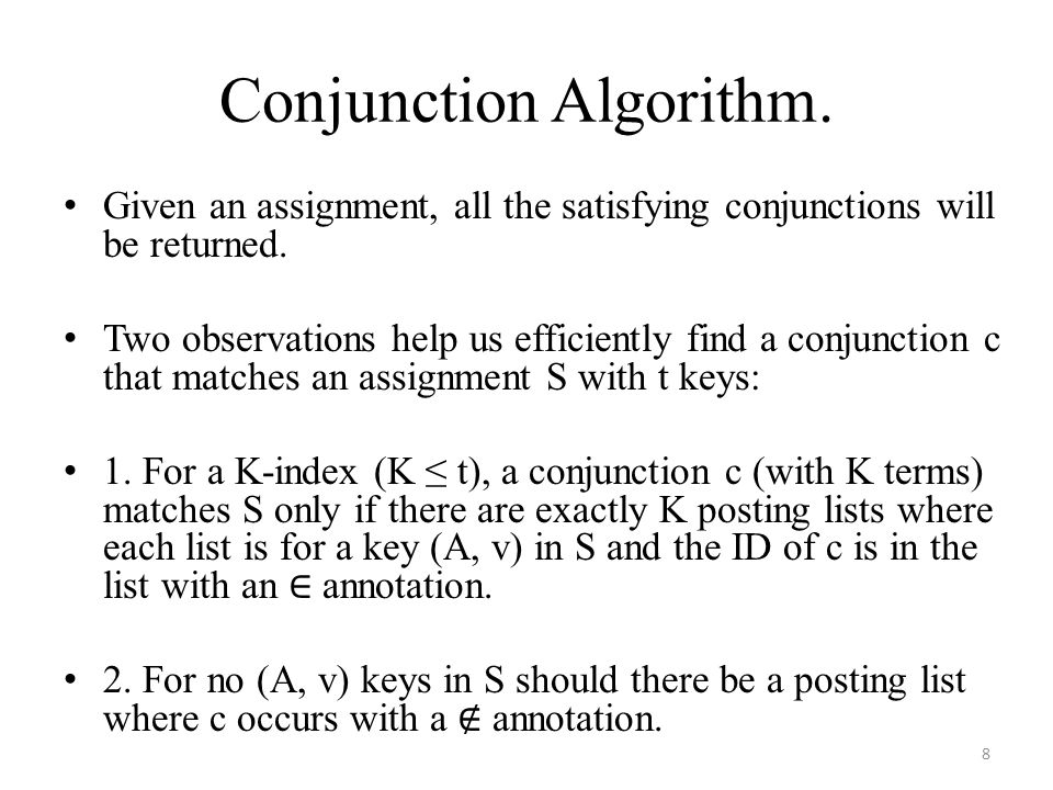 Conjunction Algorithm. Given an assignment, all the satisfying conjunctions will be returned.