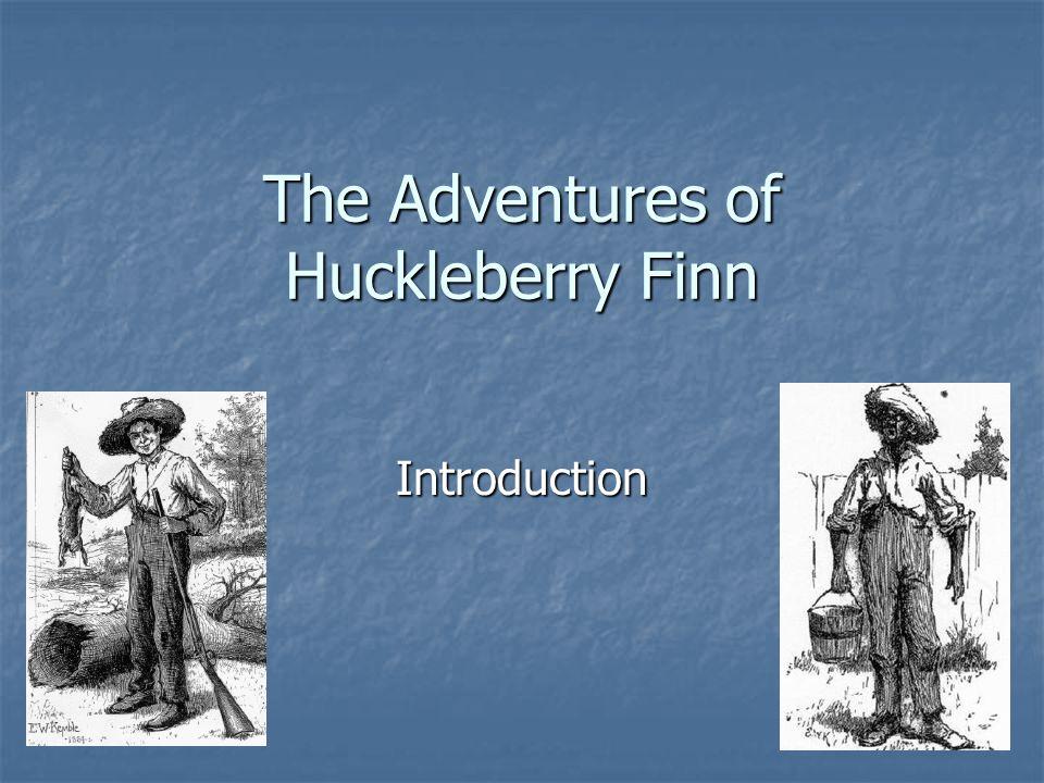 The Adventures of Huckleberry Finn Introduction