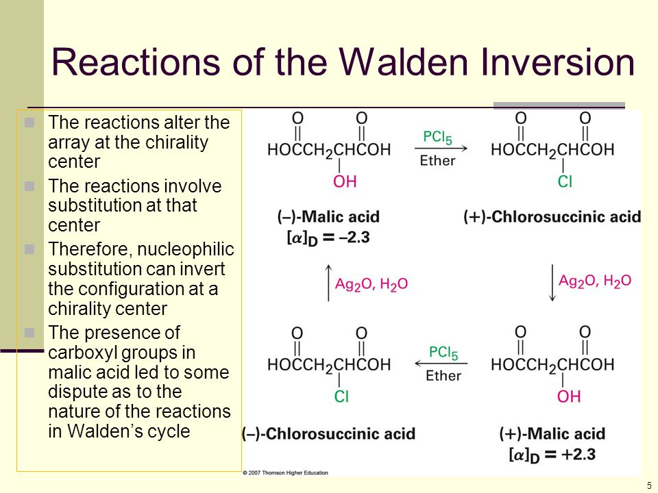 5 Reactions of the Walden Inversion The reactions alter the array at the chirality center The reactions involve substitution at that center Therefore,