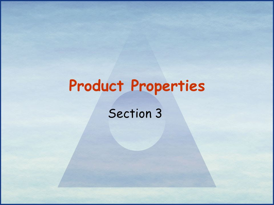 Product Properties Section 3