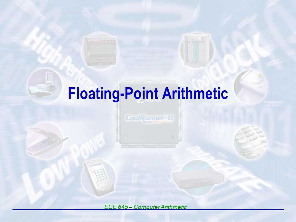 Floating-Point Arithmetic ECE 645 – Computer Arithmetic