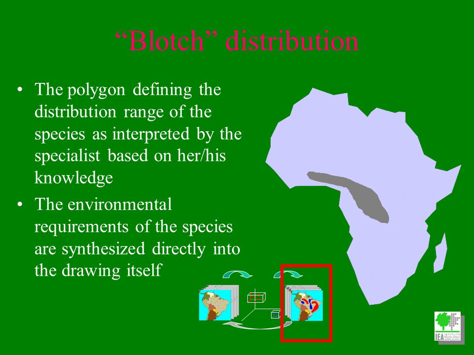 Blotch distribution The polygon defining the distribution range of the species as interpreted by the specialist based on her/his knowledge The environmental requirements of the species are synthesized directly into the drawing itself