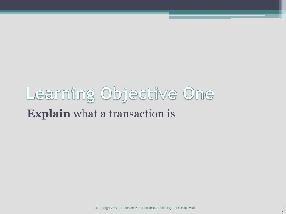 33 Explain what a transaction is Copyright ©2012 Pearson Education Inc.