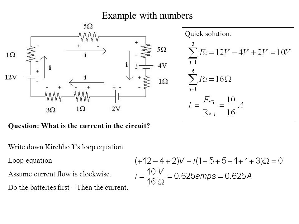 Example with numbers Quick solution: Question: What is the current in the circuit.