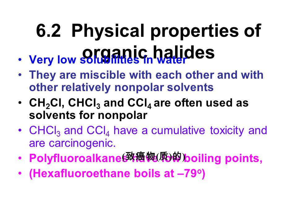 Vinyl halides ( 卤代乙烯) or phenyl halides (卤代苯基)