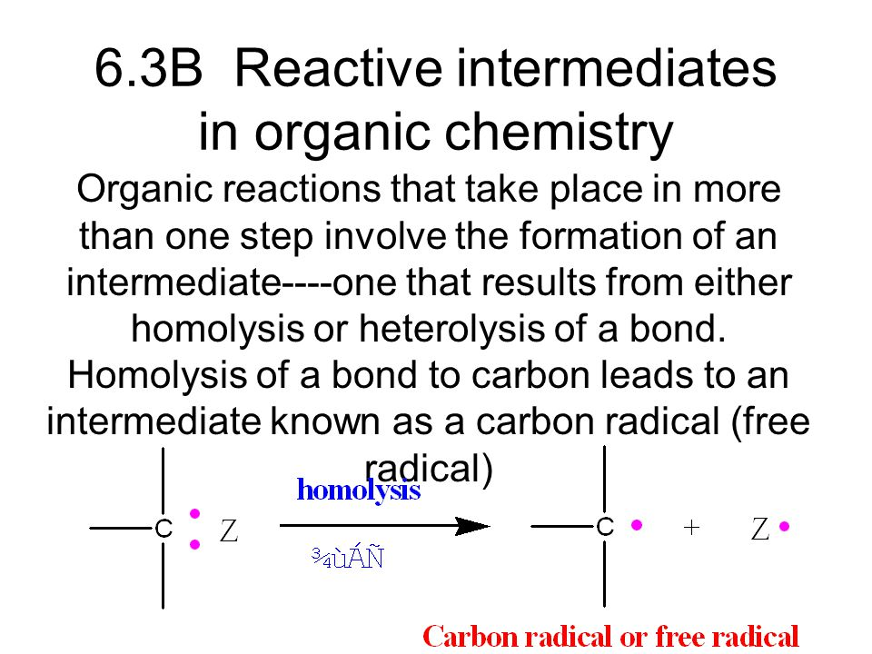 6.3A Homolysis and heterolysis of covalent bonds ( 共价键的均裂和异 裂) Covent bond may break in three possible ways: