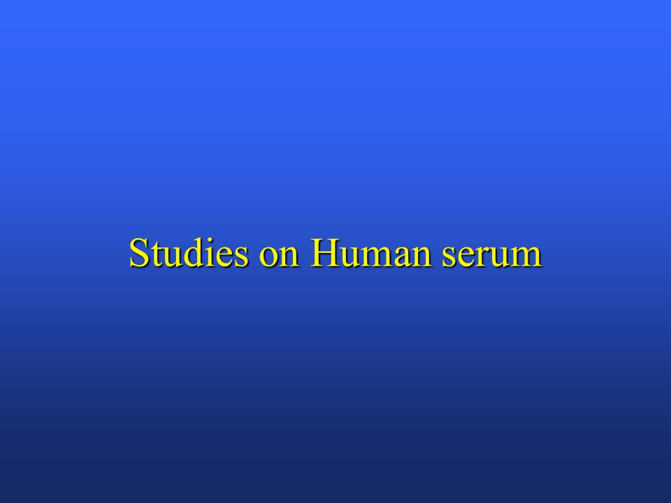 Studies on Human serum