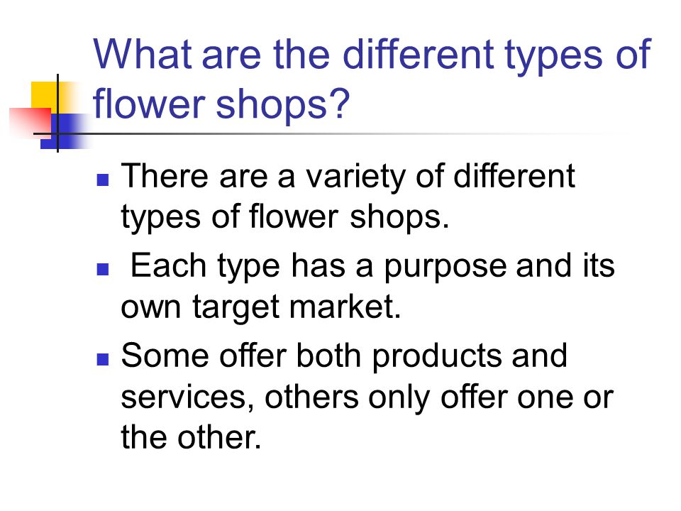 What are the different types of flower shops.