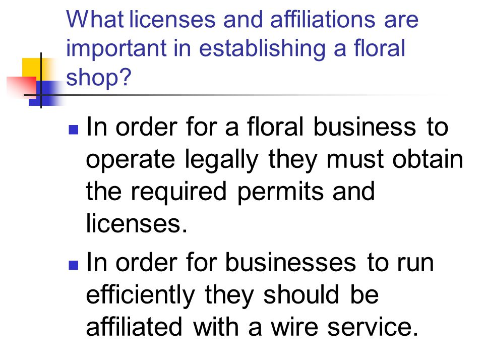What licenses and affiliations are important in establishing a floral shop.