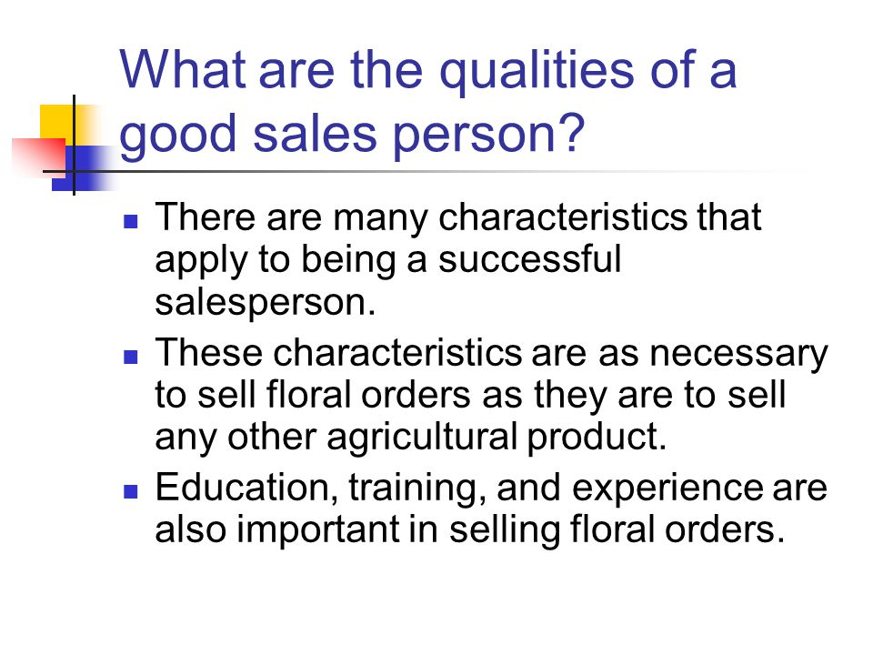 What are the qualities of a good sales person.