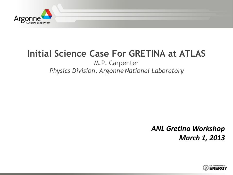 Initial Science Case For GRETINA at ATLAS M.P.