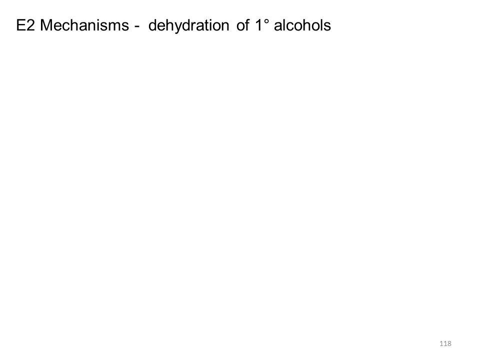 118 E2 Mechanisms - dehydration of 1° alcohols