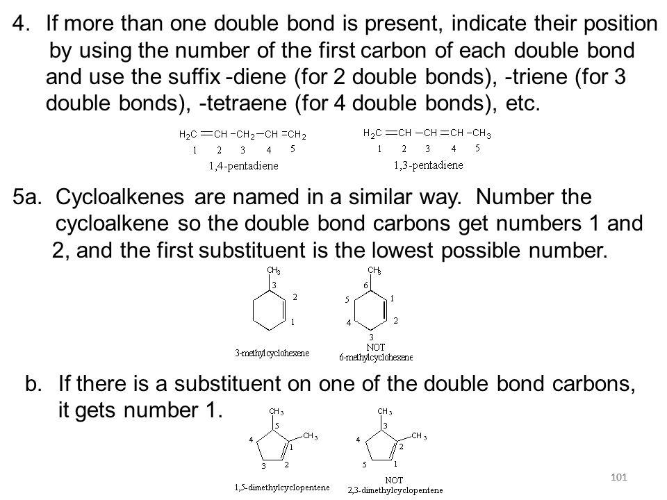 102 Alkenes as substituents: Non-IUPAC Alkenes 102 5.2: Structure and Bonding in Alkenes bond angles: H-C-H = 117° H-C-C = 121° bond distances: C-H = 110 pm C=C= 134 pm