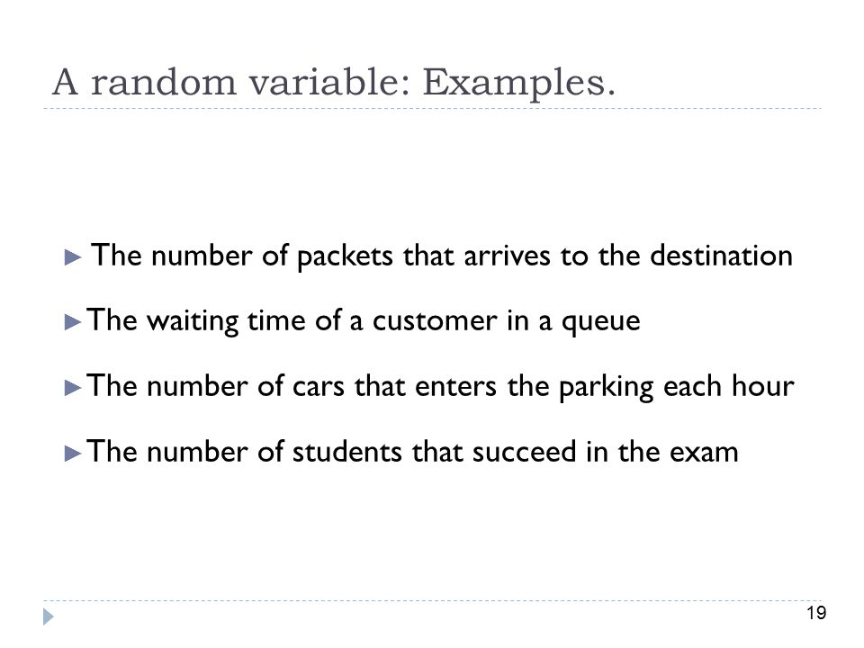 19 A random variable: Examples.