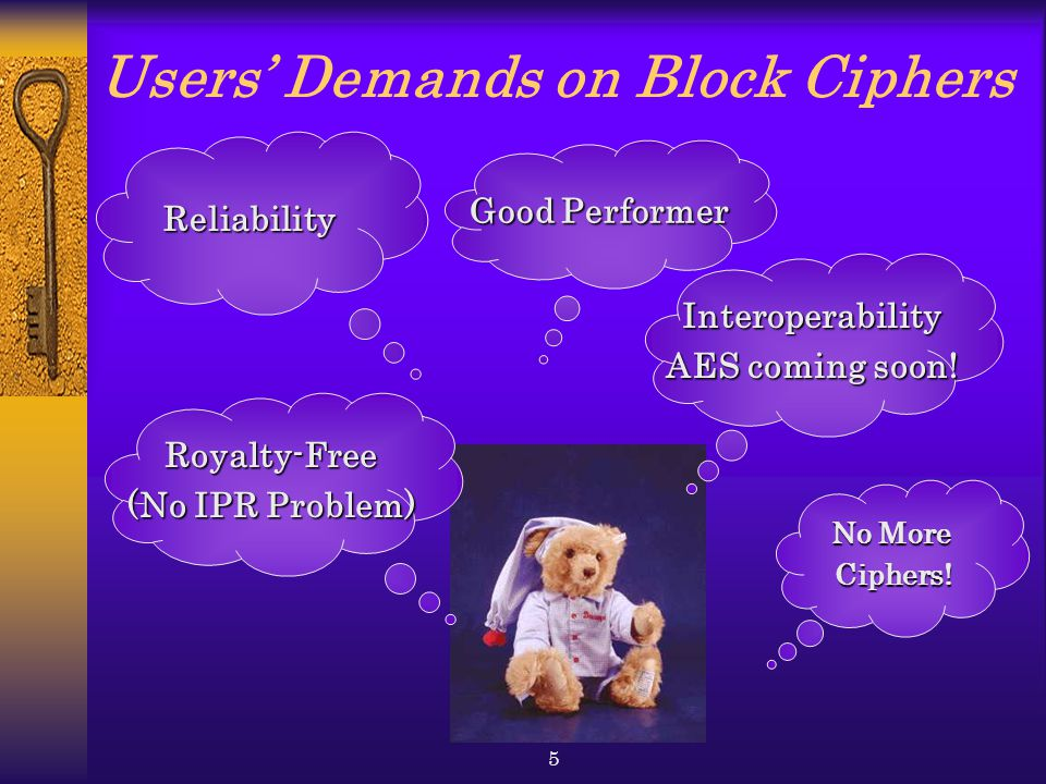 5 Users' Demands on Block Ciphers No More Ciphers.