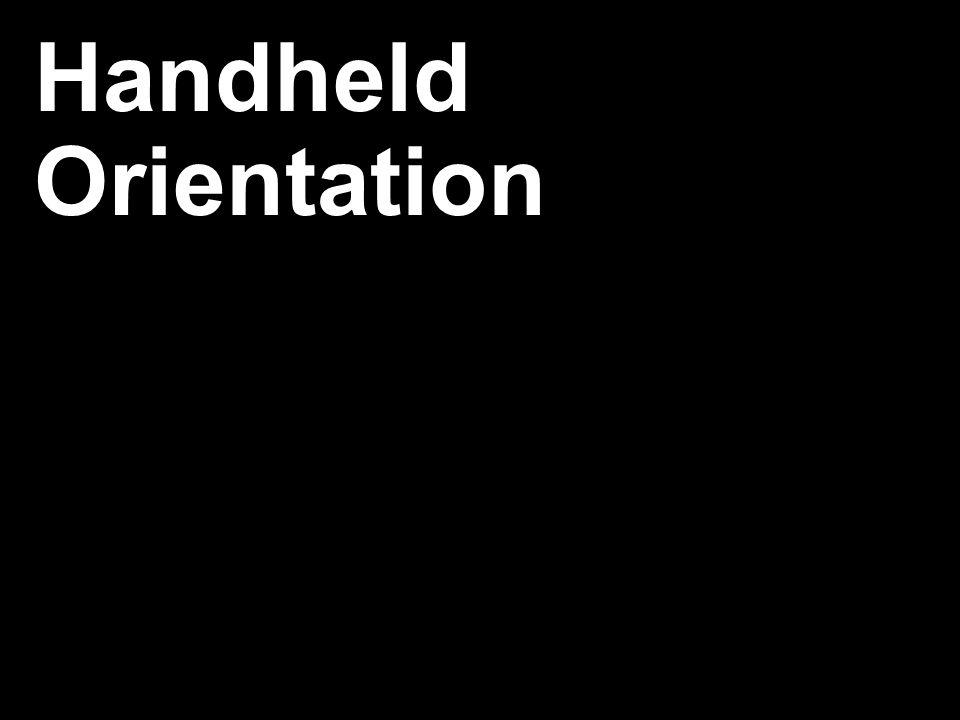 Handheld Orientation