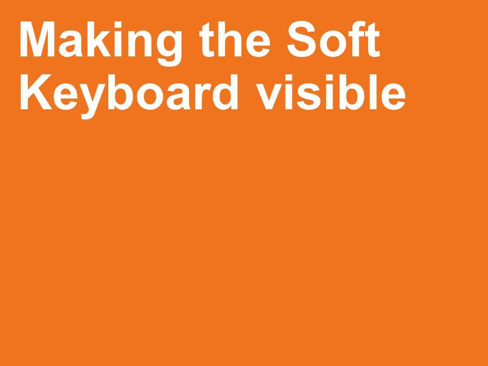 Making the Soft Keyboard visible