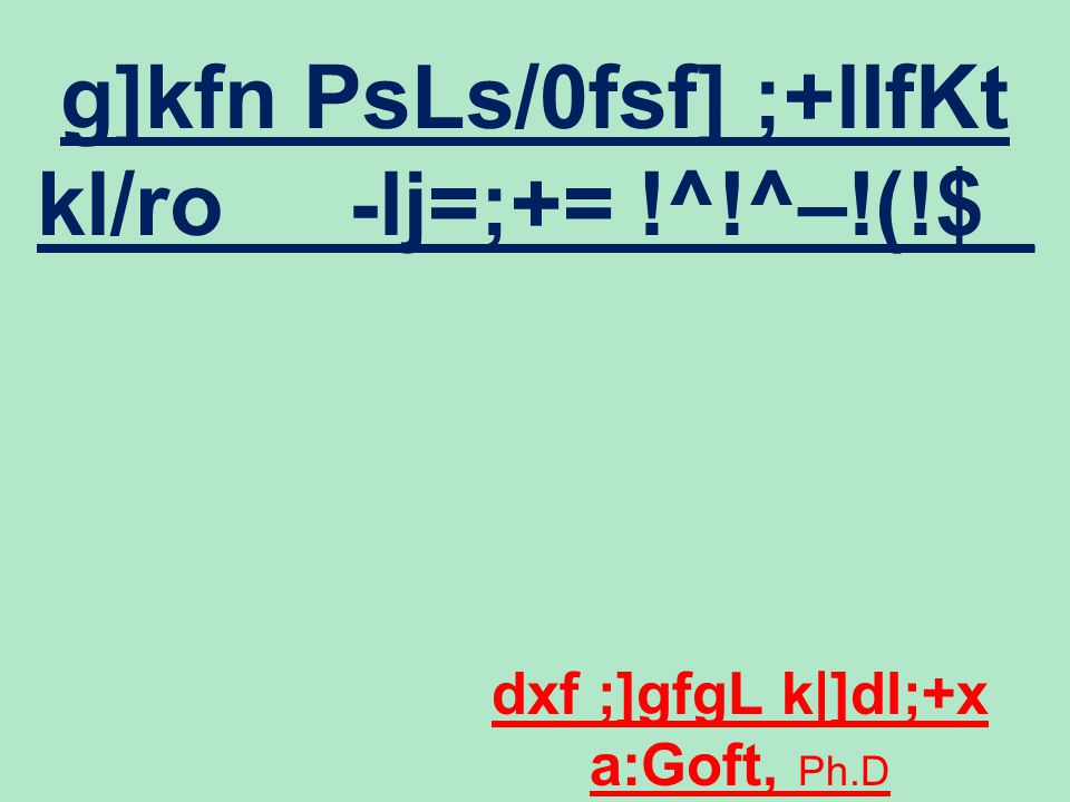 g]kfn PsLs/0fsf] ;+lIfKt kl/ro -lj=;+= !^!^–!(!$_ dxf ;]gfgL k|]dl;+x a:Goft, Ph.D