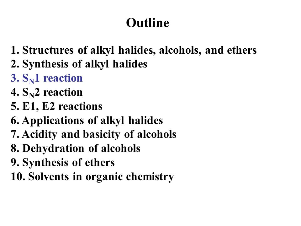 Outline 1.Structures of alkyl halides, alcohols, and ethers 2.