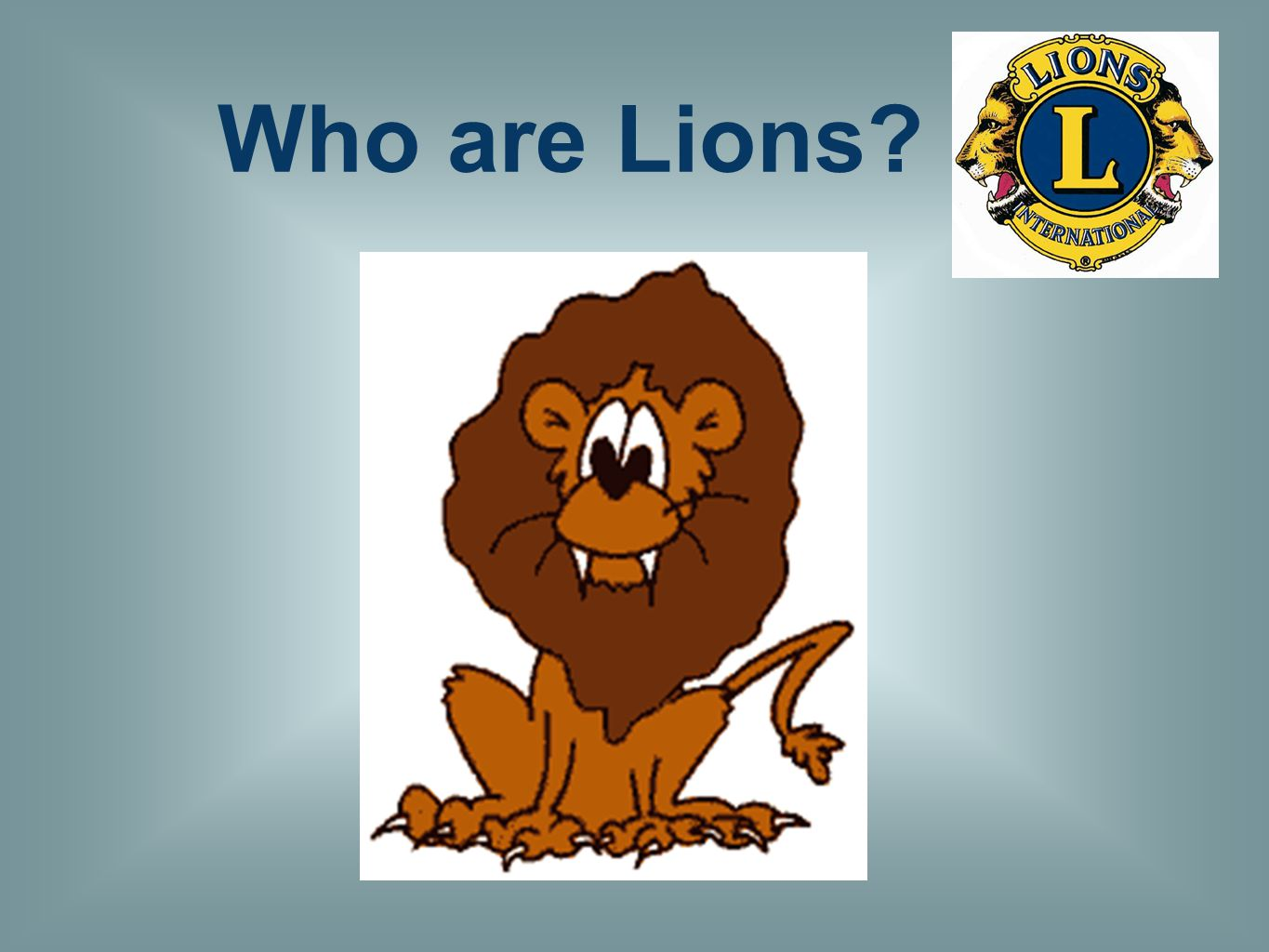 Who are Lions?