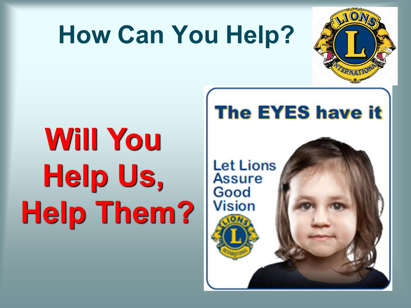 How Can You Help? Will You Help Us, Help Them? Help Them?
