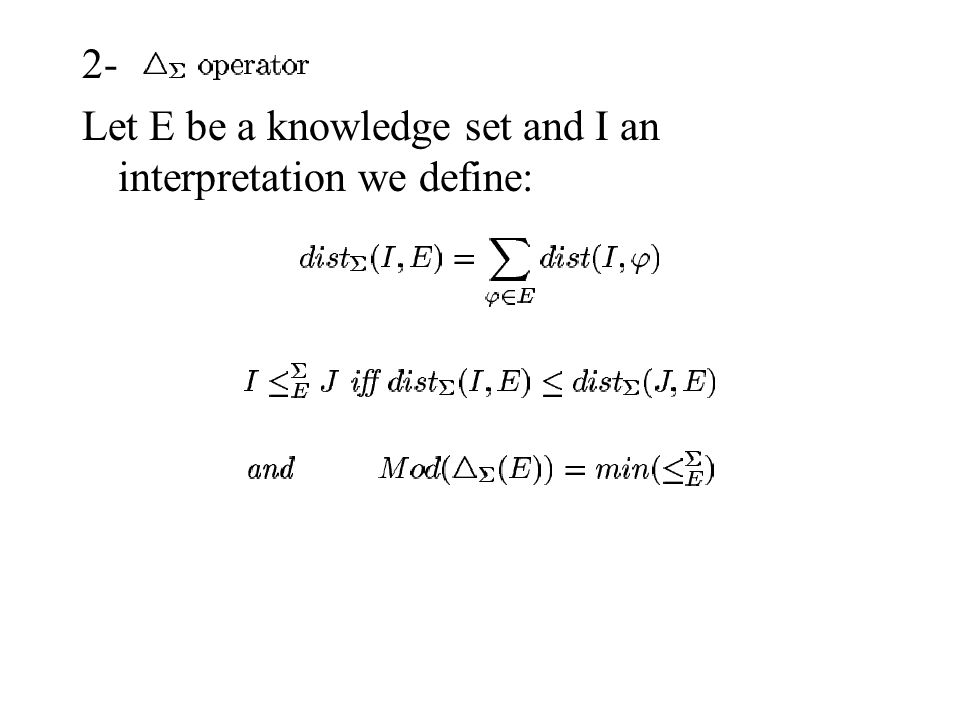2- Let E be a knowledge set and I an interpretation we define: