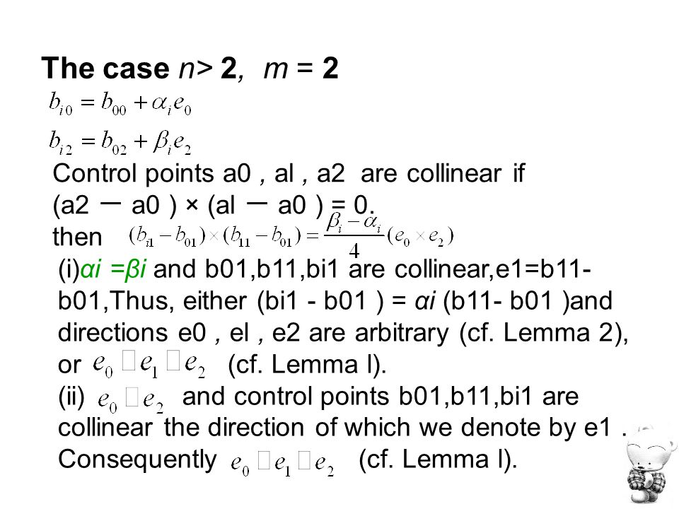The case n> 2, m = 2 Control points a0, al, a2 are collinear if (a2 一 a0 ) × (al 一 a0 ) = 0.