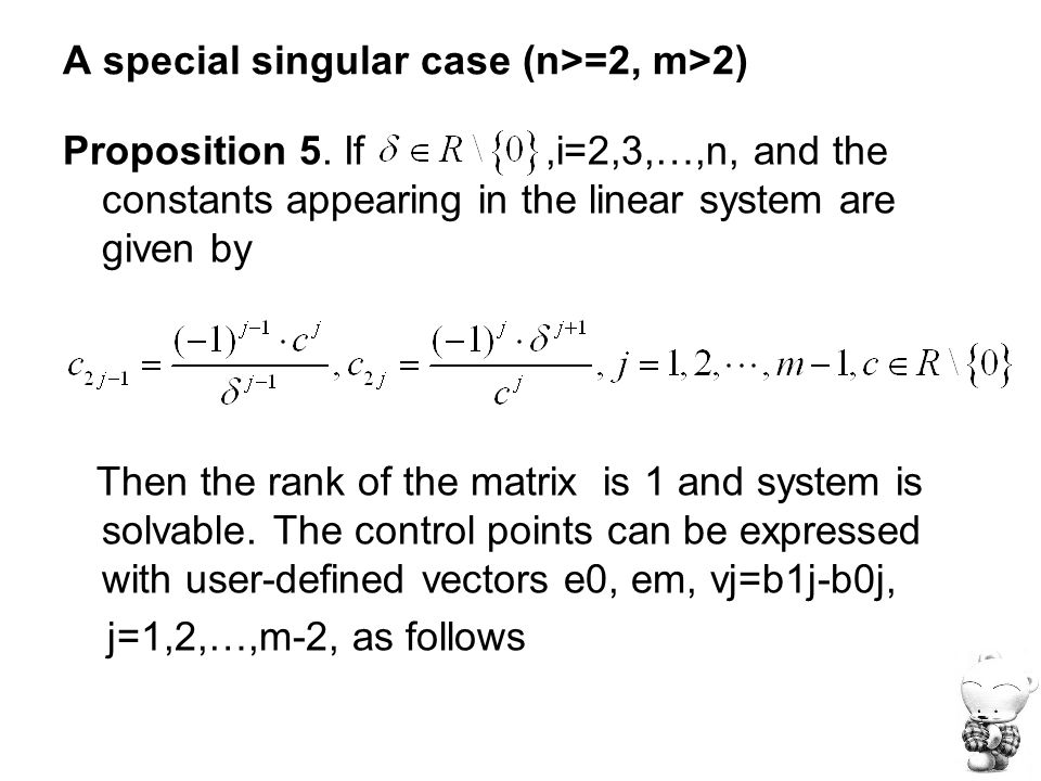 A special singular case (n>=2, m>2) Proposition 5. If,i=2,3,…,n, and the constants appearing in the linear system are given by Then the rank of the ma