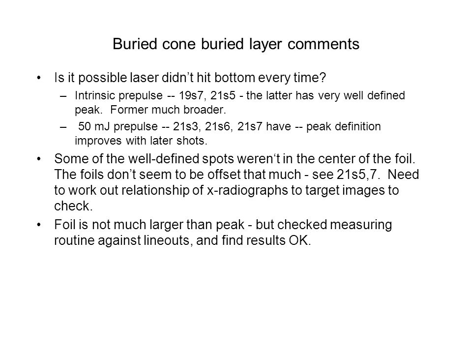 Buried cone buried layer comments Is it possible laser didn't hit bottom every time.