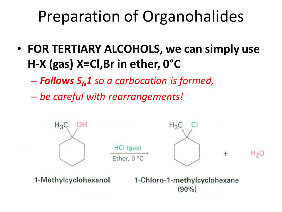 Preparation of Organohalides FOR PRIMARY/SECONDARY ALCOHOLS: SOCl 2 / PBr 3