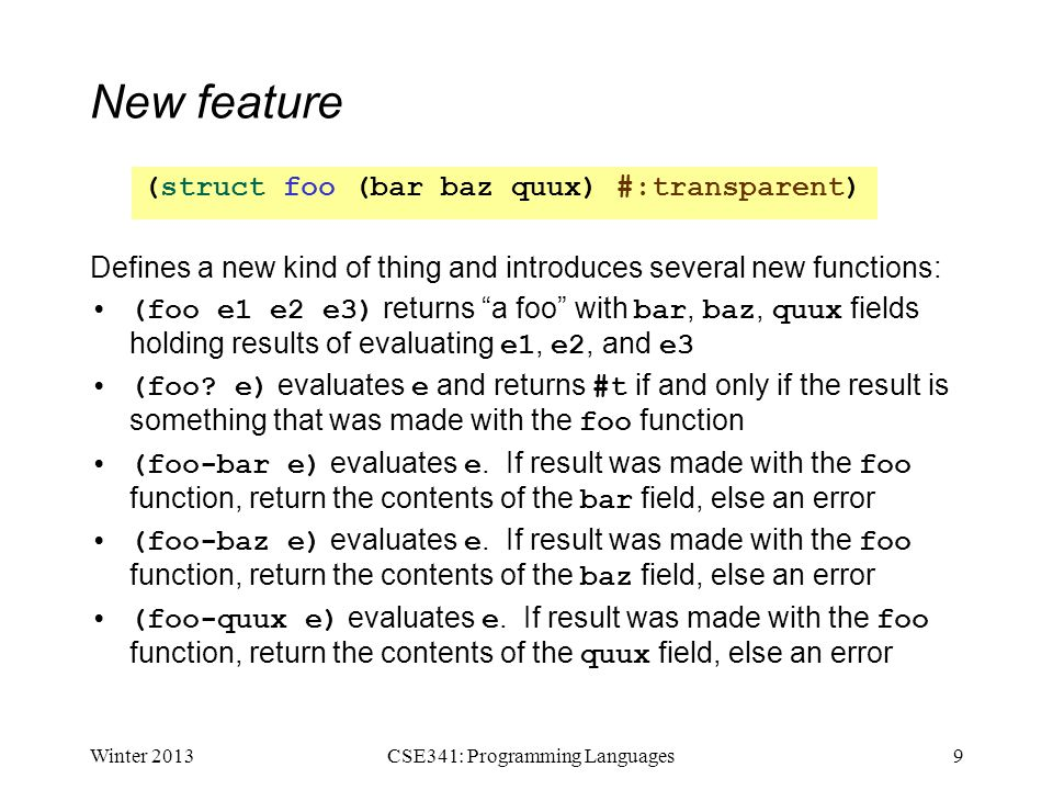 """New feature Defines a new kind of thing and introduces several new functions: (foo e1 e2 e3) returns """"a foo"""" with bar, baz, quux fields holding result"""