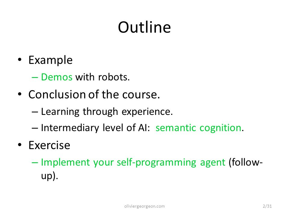 Outline Example – Demos with robots. Conclusion of the course.