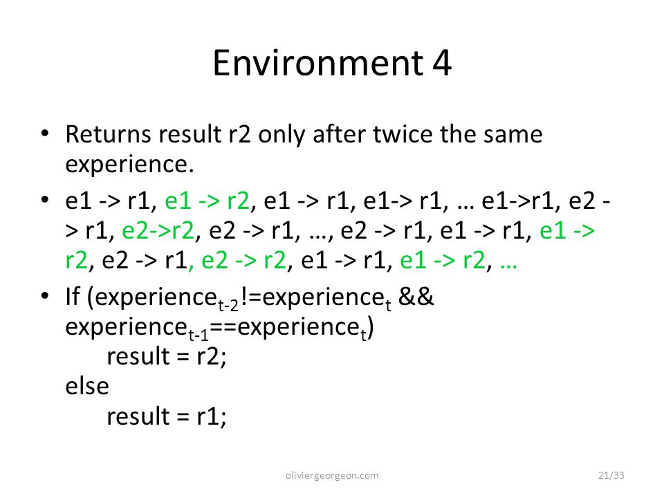 Environment 4 Returns result r2 only after twice the same experience.