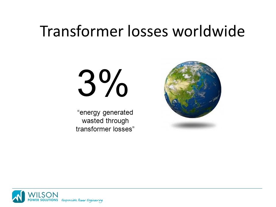 Transformer losses worldwide energy generated wasted through transformer losses 3%
