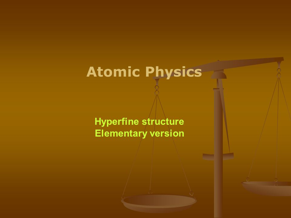 Atomic Physics Hyperfine structure Elementary version
