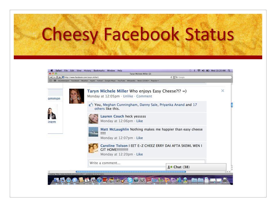 Cheesy Facebook Status