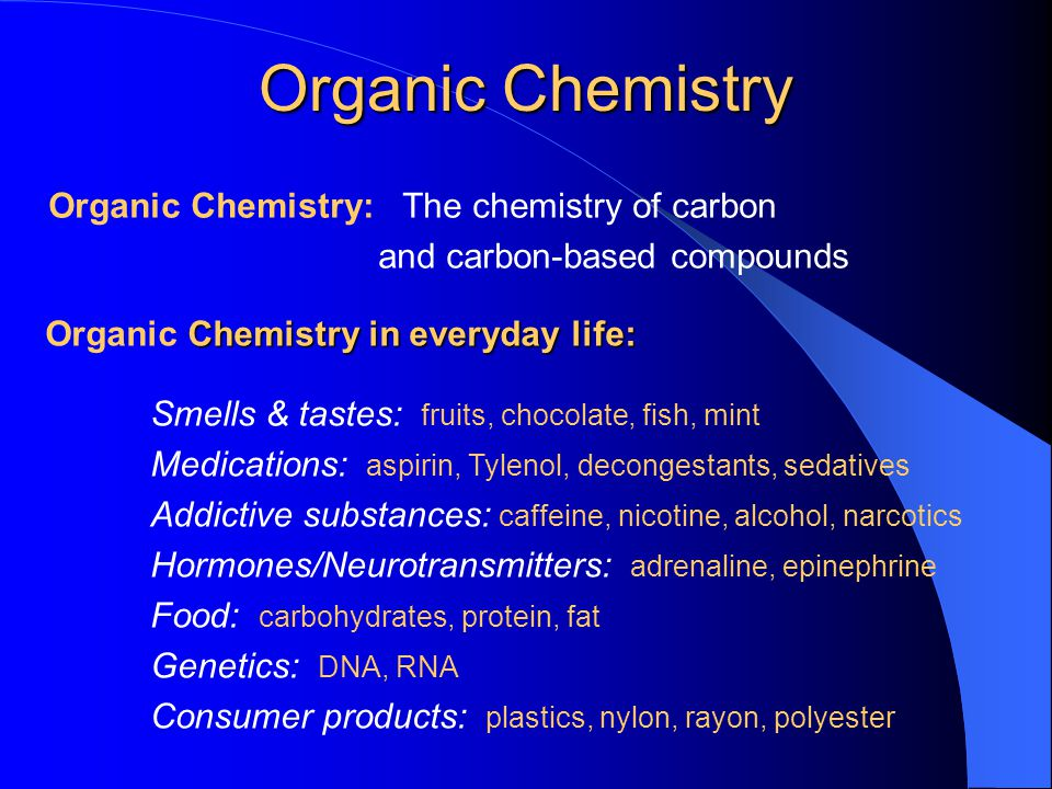 Organic - the study of carbon containing compounds that their properties Why carbon?.