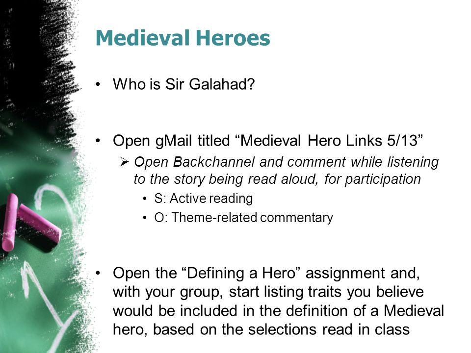 Agenda: 5/13/14 Warmup Medieval Heroes  Lancelot  Galahad