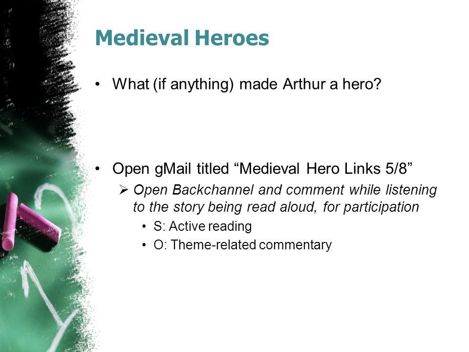 Agenda: 5/8/14 Warmup Medieval Heroes