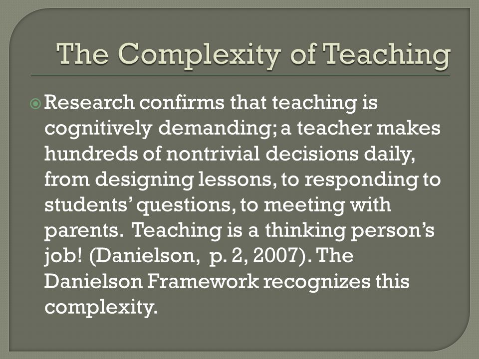  By providing an agreed-upon framework for excellence, a frame work for teaching serves to structure conversations among educators about exemplary practice.