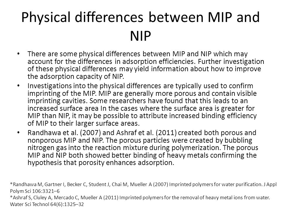 Physical differences between MIP and NIP There are some physical differences between MIP and NIP which may account for the differences in adsorption e