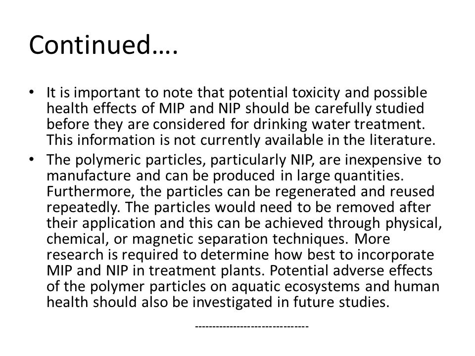 Continued…. It is important to note that potential toxicity and possible health effects of MIP and NIP should be carefully studied before they are con