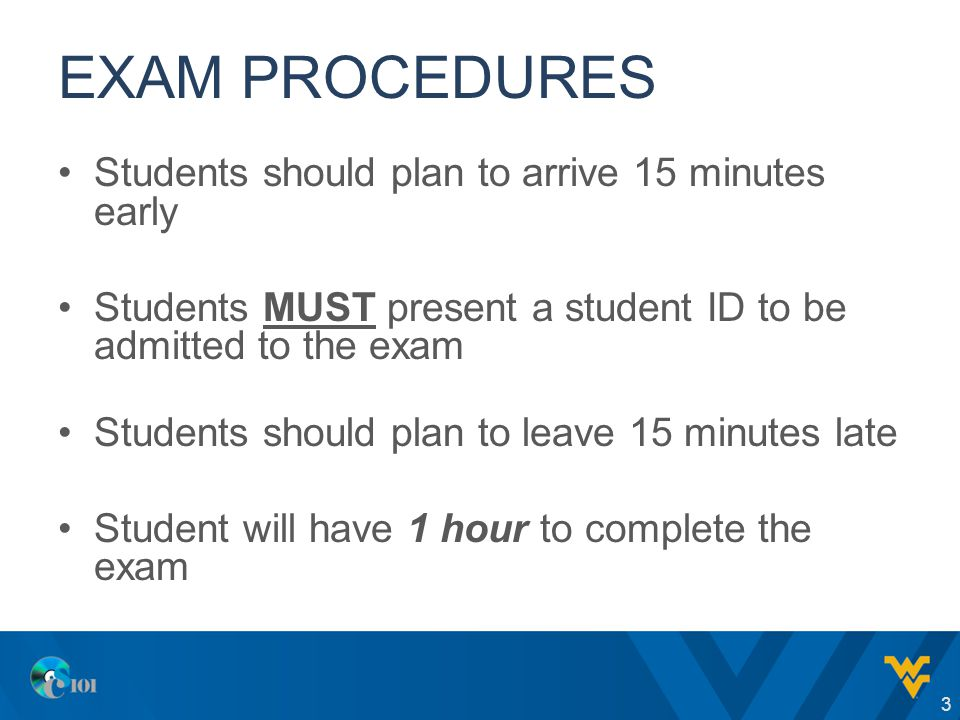 EXAM PROCEDURES Students should plan to arrive 15 minutes early Students MUST present a student ID to be admitted to the exam Students should plan to leave 15 minutes late Student will have 1 hour to complete the exam 3