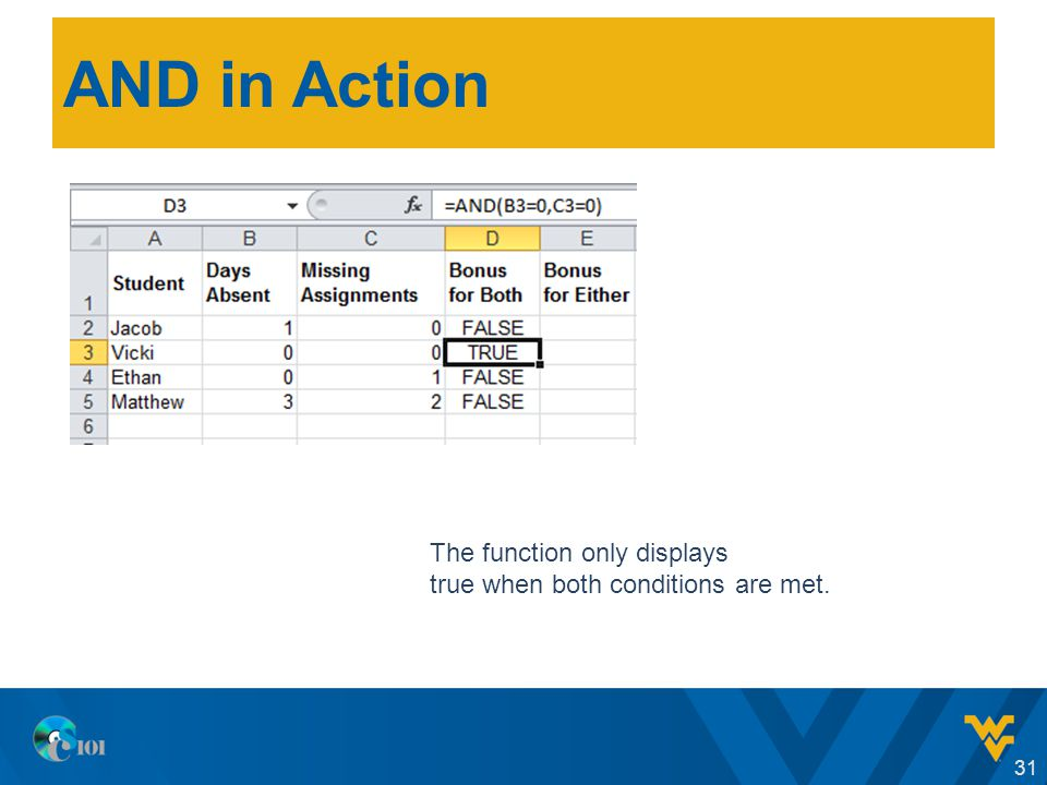 AND in Action 31 The function only displays true when both conditions are met.