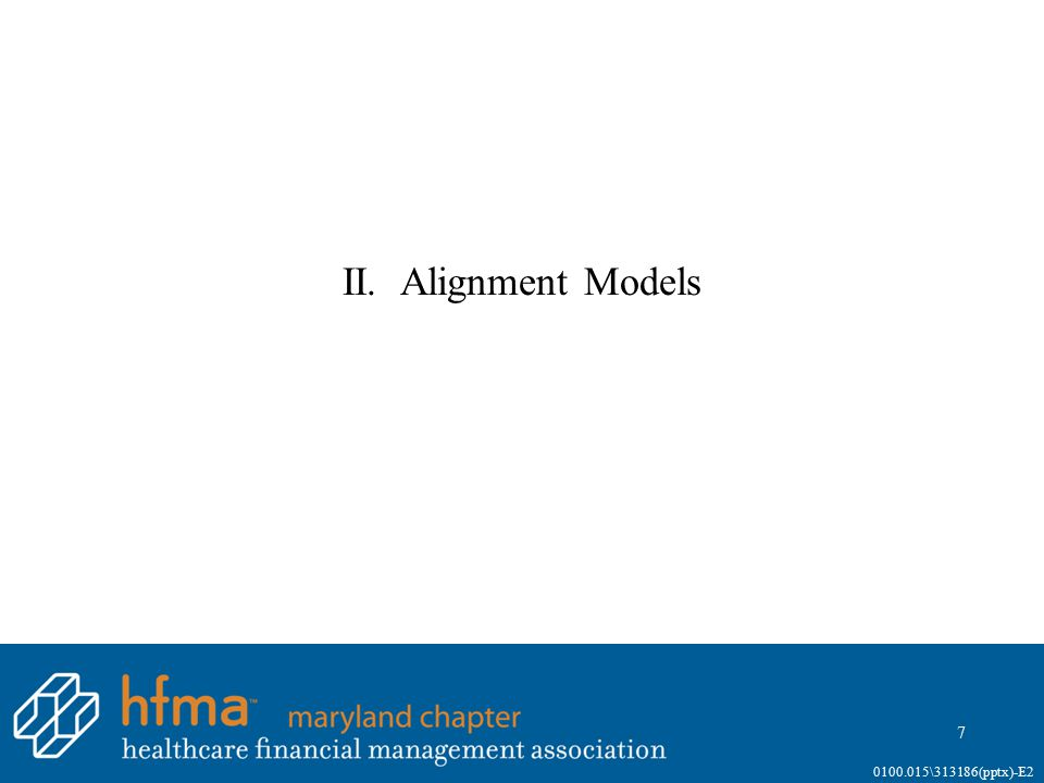 II. Alignment Models 7 0100.015\313186(pptx)-E2
